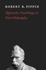 Nietzsche, Psychology and First Philosophy | Robert Pippin |