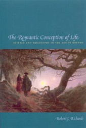 The Romantic Conception of Life - Science and Philosophy in the Age of Goethe
