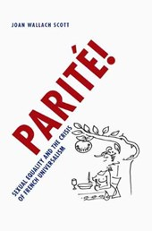 Parite! - Sexual Equality and the Crisis of French  Universalism