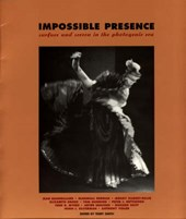 Impossible Presence - Surface & Screen in the Photogenic Era