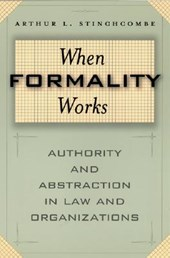 When Formailty Works - Authority & Abraction in Law & Organizations