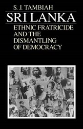 Sri Lanka - Ethnic Fratricide & the Dismantling of  Democracy