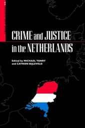 Crime and Justice, Volume 35 - Crime and Justice In The Netherlands.