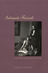 Intimate Friends - Women Who Loved Women 1778-1928