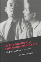 In the Shadow of the Magic Mountian - The Erika and Klaus Mann Story