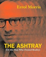 The Ashtray | Errol Morris | 9780226922683
