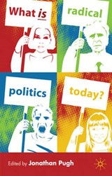 What is Radical Politics Today? | Jonathan Pugh |