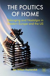 The Politics of Home | Jan Willem Duyvendak |