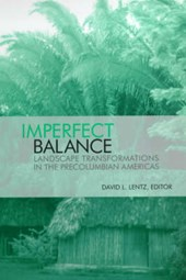 Imperfect Balance - Landscape Transformations in the Pre-Columbian Americas