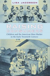 Raising Jacobson - Children and the American Mass Market in the Early Twentieth Century
