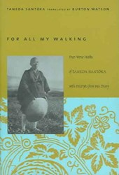 For All My Walking - Free-Verse Haiku of Taneda Santoka