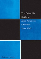 The Columbia Guide to Asian American Literature Since