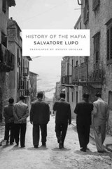 History of the Mafia | Salvatore Lupo |