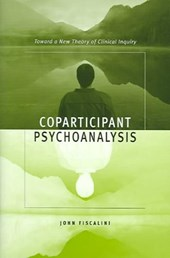 Coparticipant Psychoanalysis - Toward a New Theory  of Clinical Inquiry