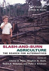 Slash and Burn Agriculture - The Search for Alternatives