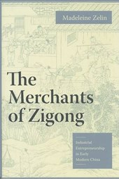 The Merchants of Zigong - Industrial Entrepreneurship in Early Modern China