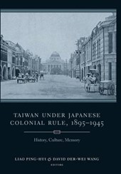 Taiwan Under Japanese Colonial Rule, 1895-1945 - History, Culture, Memory