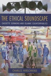 The Ethical Soundscape - Cassette Sermons and Islamic Counterpublics