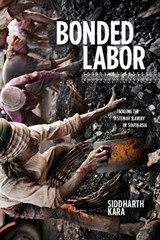 Bonded Labor - Tackling the System of Slavery in South Asia | Siddharth Kara |