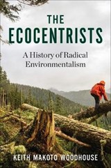 The Ecocentrists | Keith Makoto Woodhouse | 9780231165884