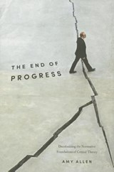 The End of Progress | Amy Allen | 9780231173247