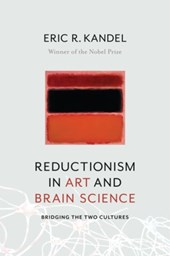 Reductionism in art and brain science | Eric Kandel | 9780231179621