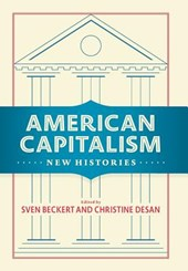 American capitalism : new histories | Sven beckert | 9780231185240