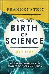 Frankenstein & the birth of science | Joel Levy | 9780233005355