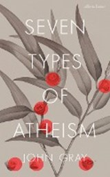 Seven Types of Atheism | John Gray | 9780241199411