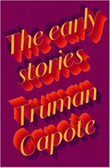 Early Stories of Truman Capote | Truman Capote |