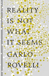 Reality is not what it seems | Carlo Rovelli | 9780241257968