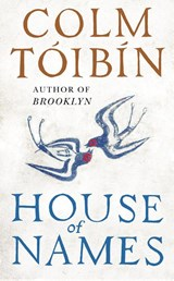 House of names | Colm Tóibín | 9780241264935