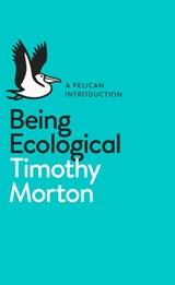 Being Ecological | Timothy Morton | 9780241274231