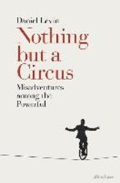 Nothing but a circus | Daniel Levin | 9780241299715