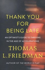 Thank you for being late | Thomas L. Friedman | 9780241301449