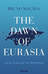 Dawn of Eurasia | Bruno Macaes | 9780241309254