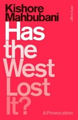 Has the west lost it? | Kishore Mahbubani | 9780241312865