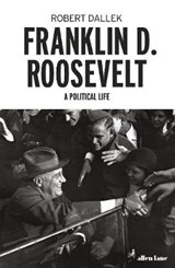 Franklin D. Roosevelt | Robert Dallek | 9780241315842