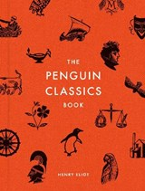 Penguin classics: in search of the best books ever written | Henry Eliot | 9780241320853