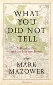 What You Did Not Tell | Mazower, Mark |