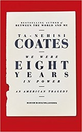 We were eight years in power | Ta-Nehisi Coates | 9780241325247
