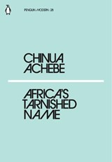 Africa's Tarnished Name | Chinua Achebe | 9780241338834