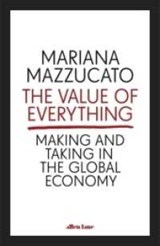 The Value of Everything | Mazzucato, Mariana | 9780241347799
