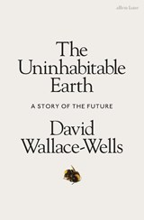 Uninhabitable Earth | David Wallace-Wells | 9780241355213