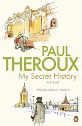 My Secret History | Paul Theroux |