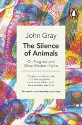 Silence of Animals | John Gray |