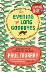 Evening of long goodbyes | Paul Murray |