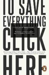 To Save Everything, Click Here | Evgeny Morozov | 9780241957707