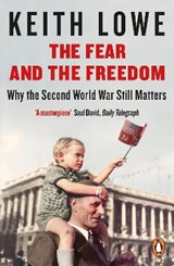Fear and the freedom | Keith Lowe | 9780241966488