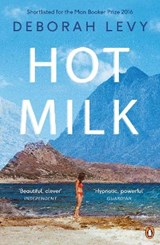 Hot milk | Deborah Levy | 9780241968031